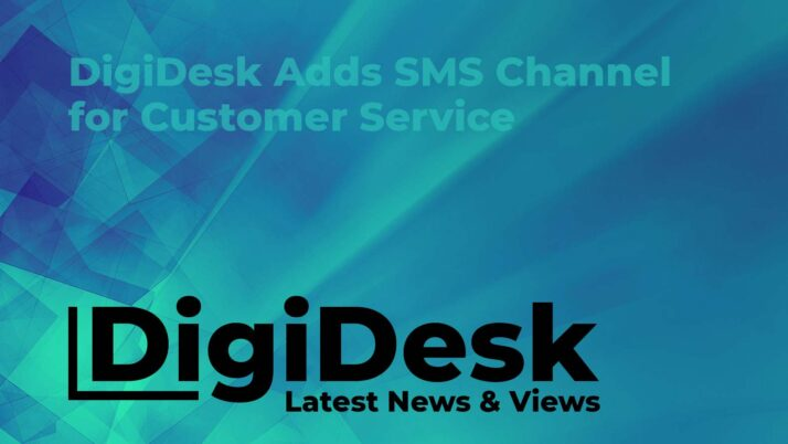 DigiDesk Adds SMS Channel for Customer Service