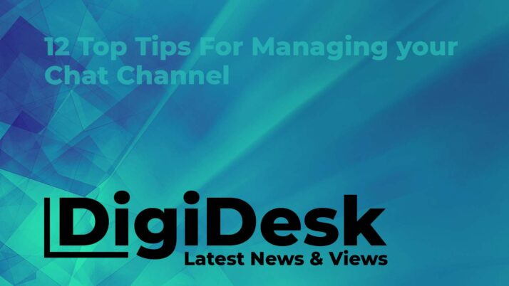 12 Top Tips for effectively managing your Chat channel