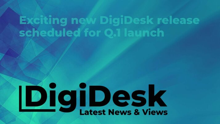 Exciting new DigiDesk release scheduled for Q1 launch