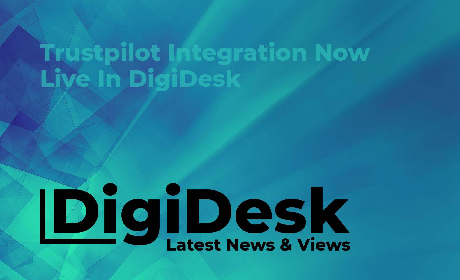 Blog banner - Trustpilot integration now live in DigiDesk