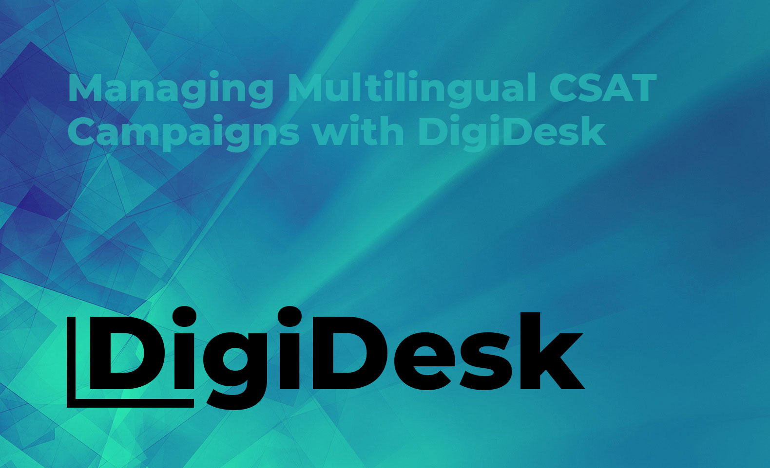 Managing Multilingual CSAT Campaigns with DigiDesk